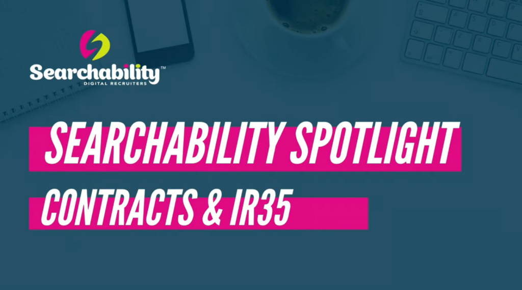 <a href='https://www.searchability.com/searchability-spotlight-contracts-ir35/'>Searchability Spotlight: Contracts & IR35</a>