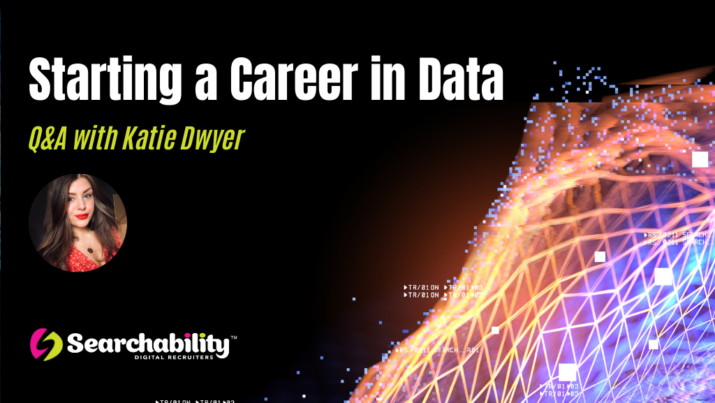 <a href='https://www.searchability.com/starting-a-career-in-data-qa-with-katie-dwyer/'>Starting a Career in Data: Q&A with Katie Dwyer</a>